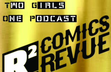 R Squared Comic Book Podcast Episode 27 – #HitItOrQuitIt: The (Sorta) Follow-Up