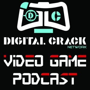 Digital Crack video game podcast episode 38