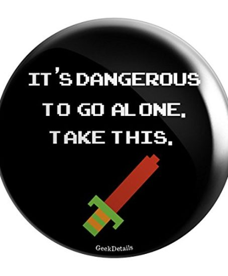 Geek-Details-Its-Dangerous-to-Go-Alone-Take-This-225-Pinback-Button-0