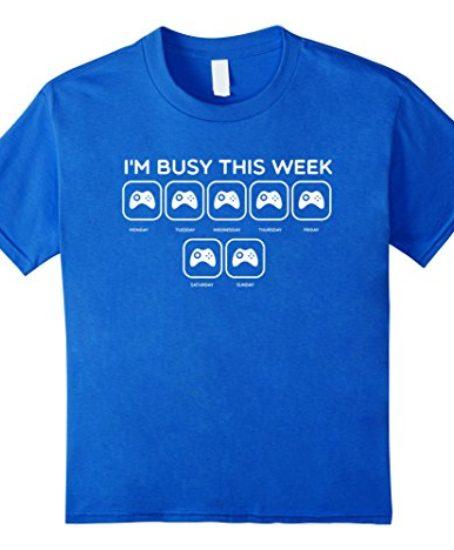 I-am-Busy-This-Week-Gamer-Gaming-T-Shirt-0